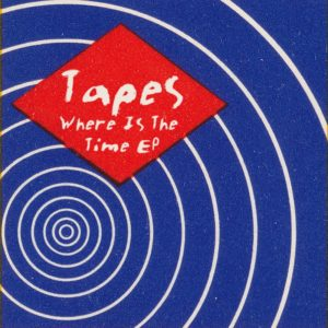 Tapes &#8211; <br>Where Is The Time