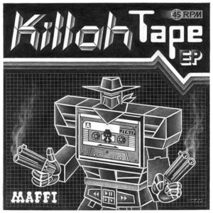 Maffi – <br />Killah Tape EP