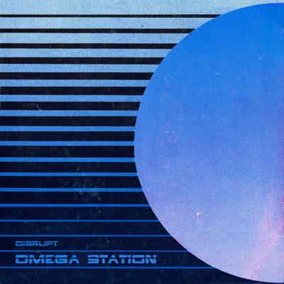 disrupt – Omega Station