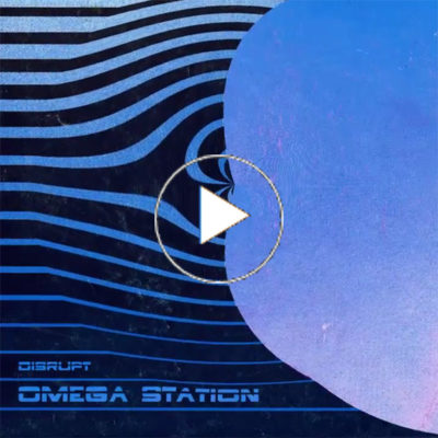 "new disrupt LP ""Omega Station"" landing soon!"