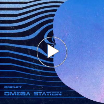 """new disrupt LP """"Omega Station"""" landing soon!"""