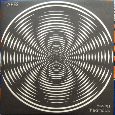 Tapes – Hissing Theatricals (12″ re-issue)