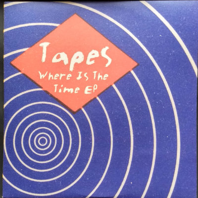 Tapes – Where Is The Time Ep (12″ – LAST COPIES!)